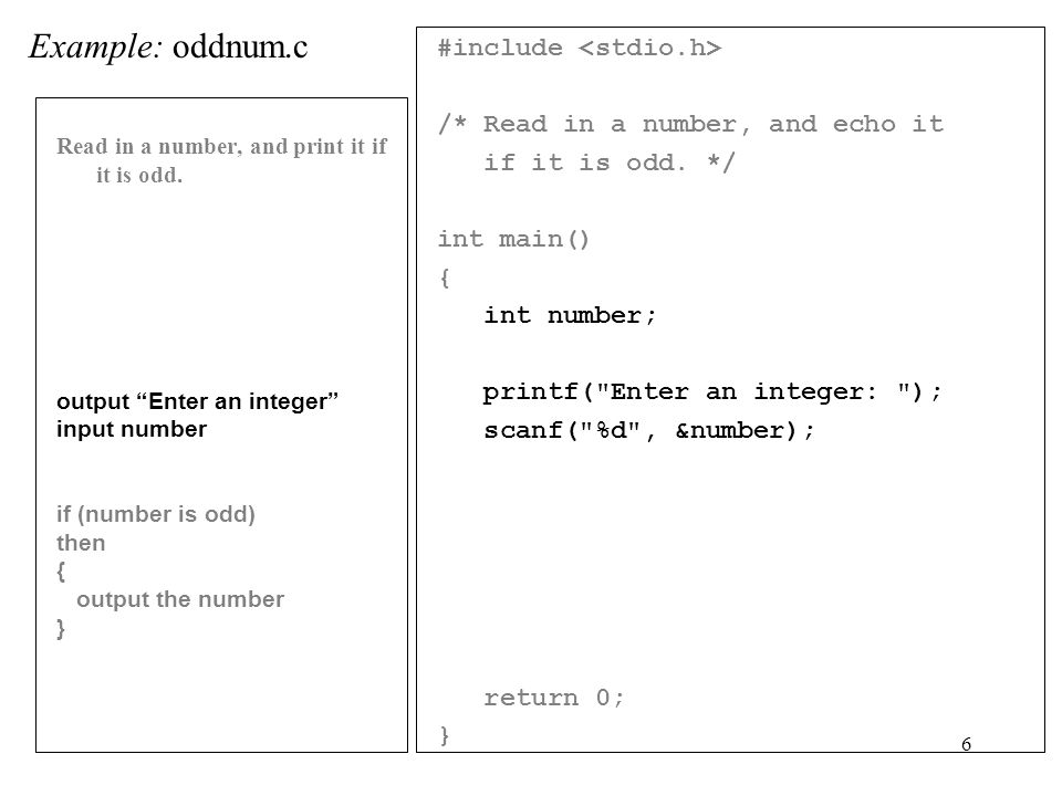 6 #include /* Read in a number, and echo it if it is odd.