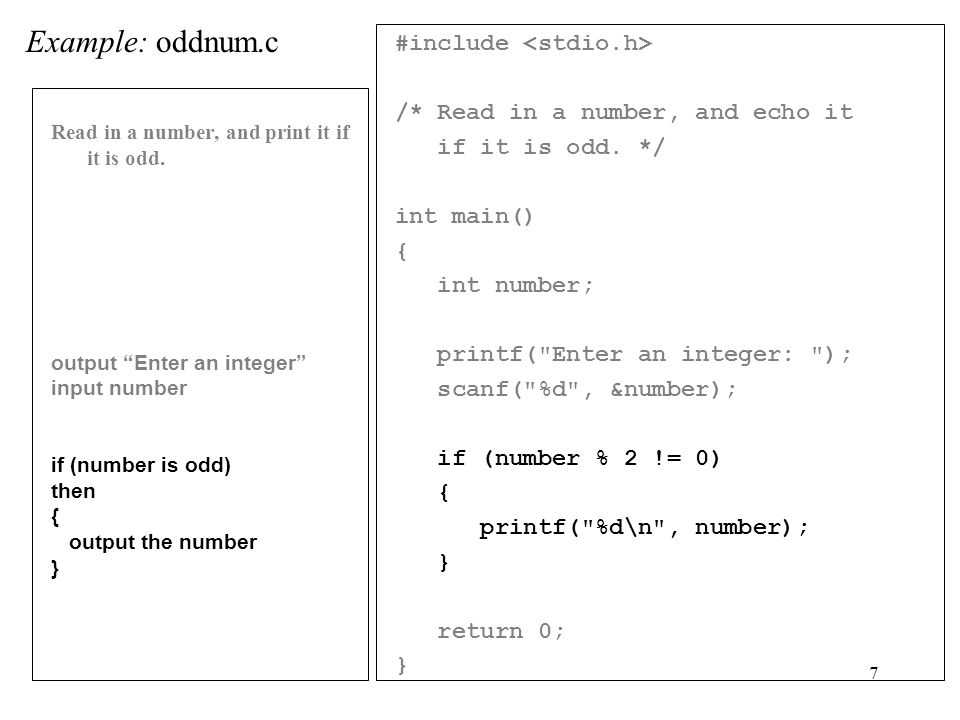 8 #include /* Read in a number, and echo it if it is odd.
