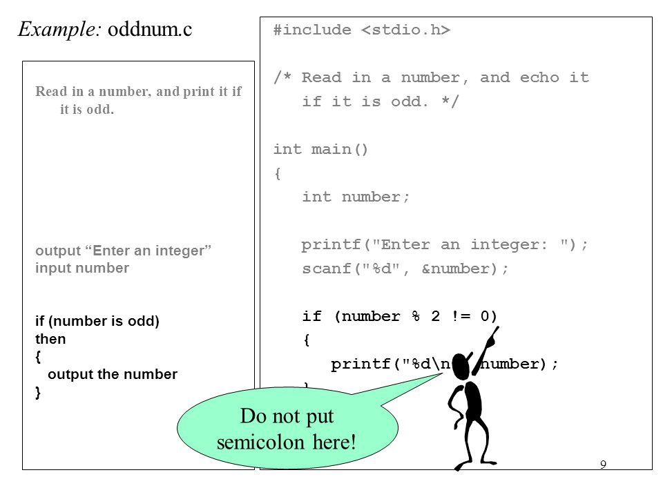 10 #include /* Read in a number, and echo it if it is odd.