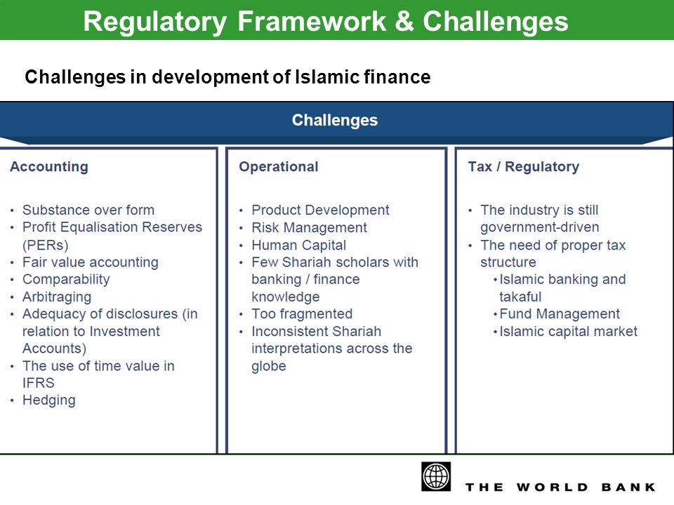 Challenges in development of Islamic finance Regulatory Framework & Challenges
