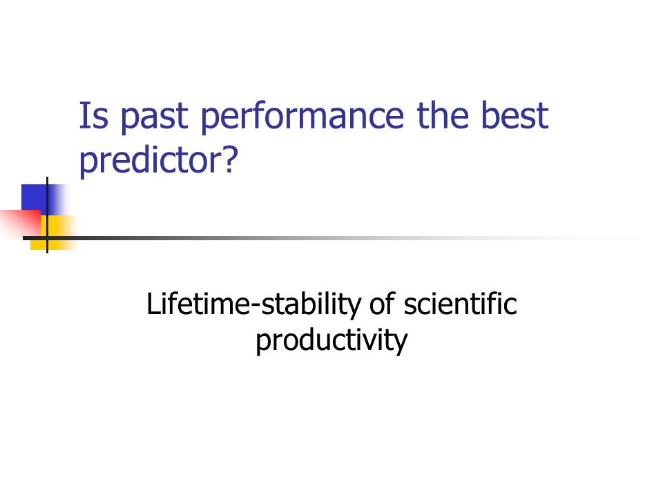 Is past performance the best predictor? Lifetime-stability of scientific productivity