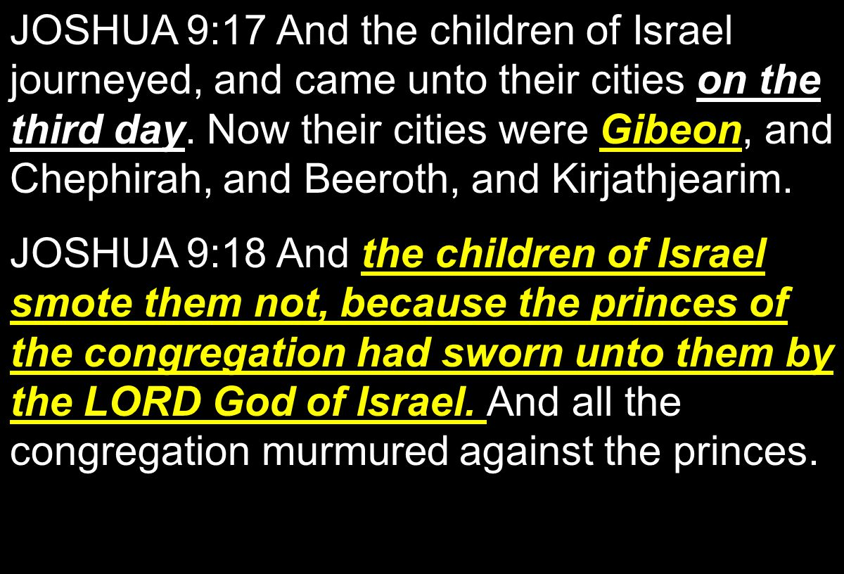 on the third dayGibeon JOSHUA 9:17 And the children of Israel journeyed, and came unto their cities on the third day.