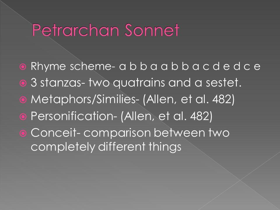  Rhyme scheme- a b b a a b b a c d e d c e  3 stanzas- two quatrains and a sestet.