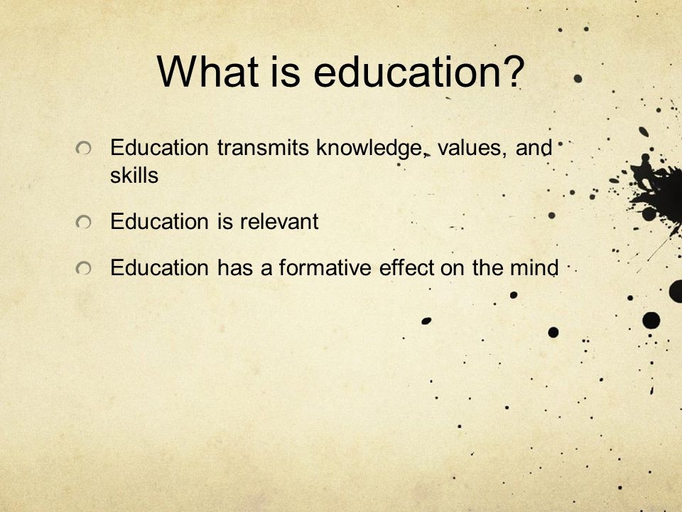 Formal definition of education Dictionary.com: the act or process of giving or acquiring general knowledge, developing the powers of reasoning and judgment, and generally or preparing oneself or others intellectually for mature life.