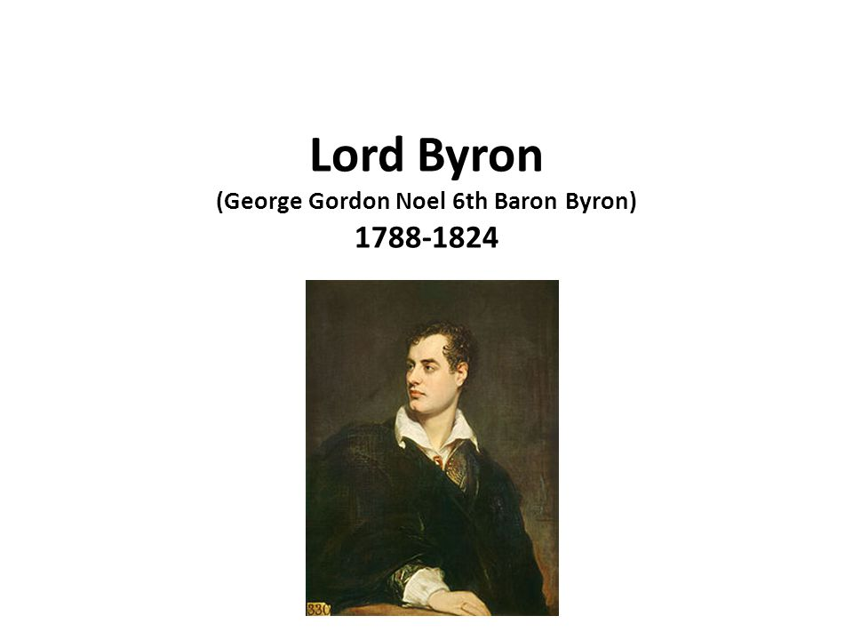 Lord Byron (George Gordon Noel 6th Baron Byron) 1788-1824