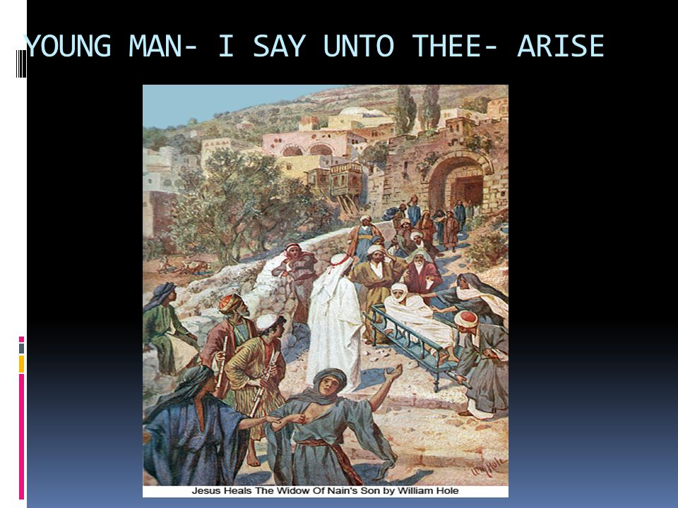 YOUNG MAN- I SAY UNTO THEE- ARISE