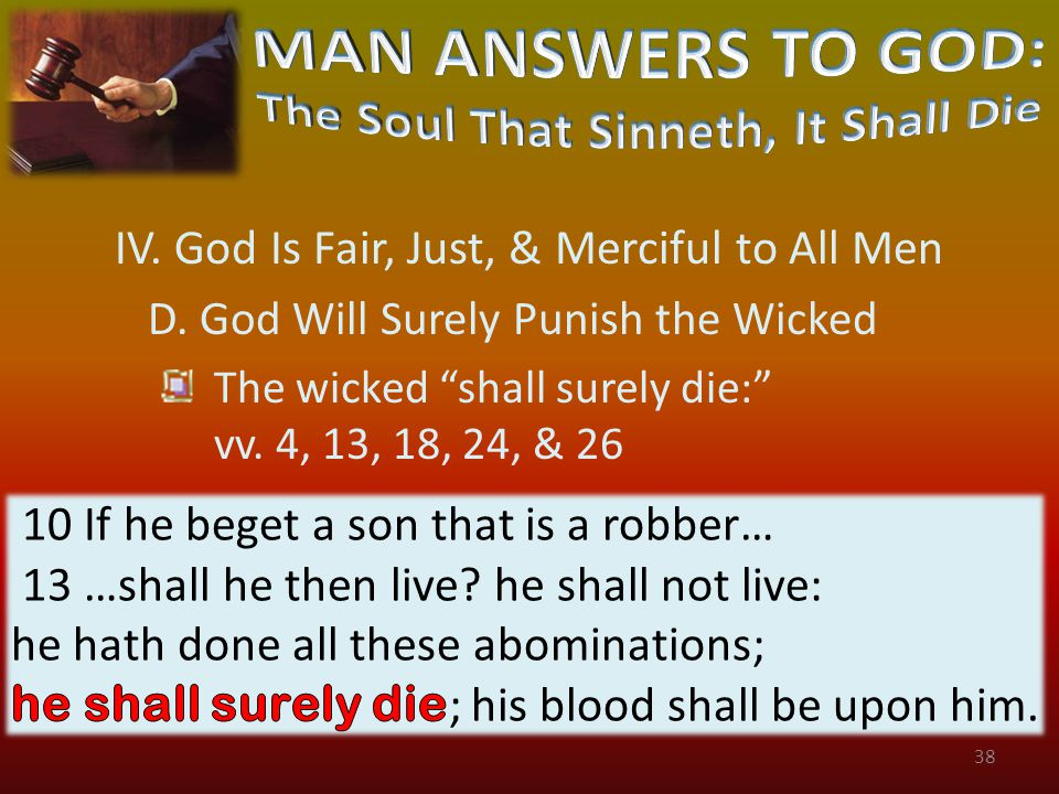 IV. God Is Fair, Just, & Merciful to All Men D.