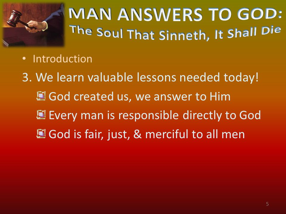 III.Every Man Is Responsible Directly to God A. Man Has Free Will Made in God's image (Gen.