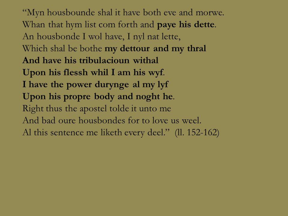 Myn housbounde shal it have both eve and morwe.Whan that hym list com forth and paye his dette.