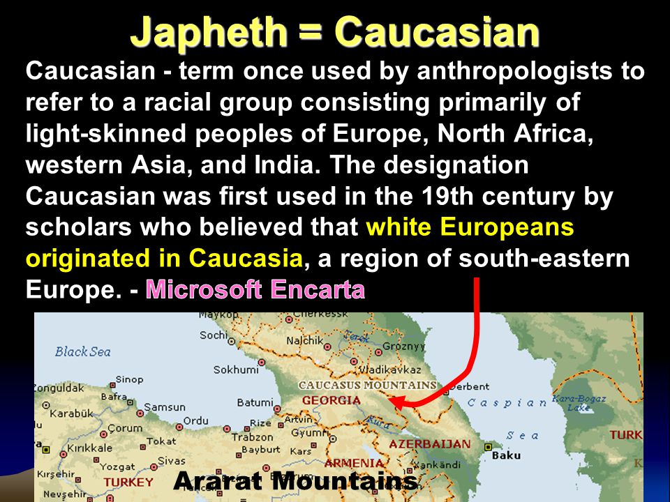 After the Flood Japheth = Caucasian Ararat Mountains