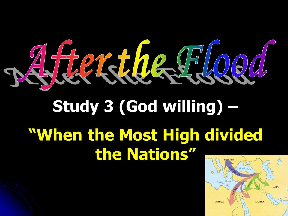 Study 3 (God willing) – When the Most High divided the Nations