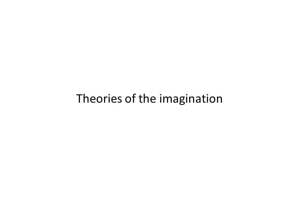 Theories of the imagination