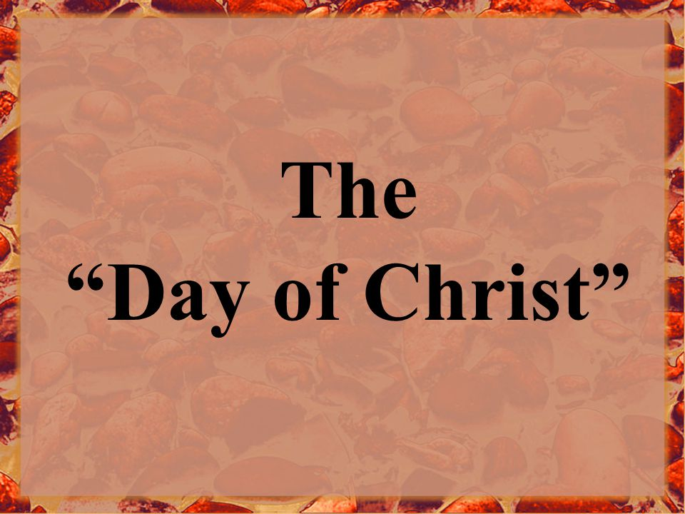 The Day of Christ