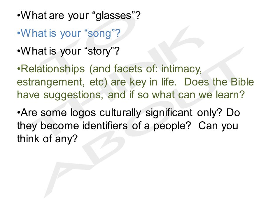 What are your glasses . What is your song . What is your story .