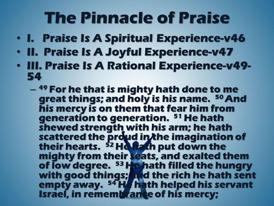 The Pinnacle of Praise I. Praise Is A Spiritual Experience-v46 I.