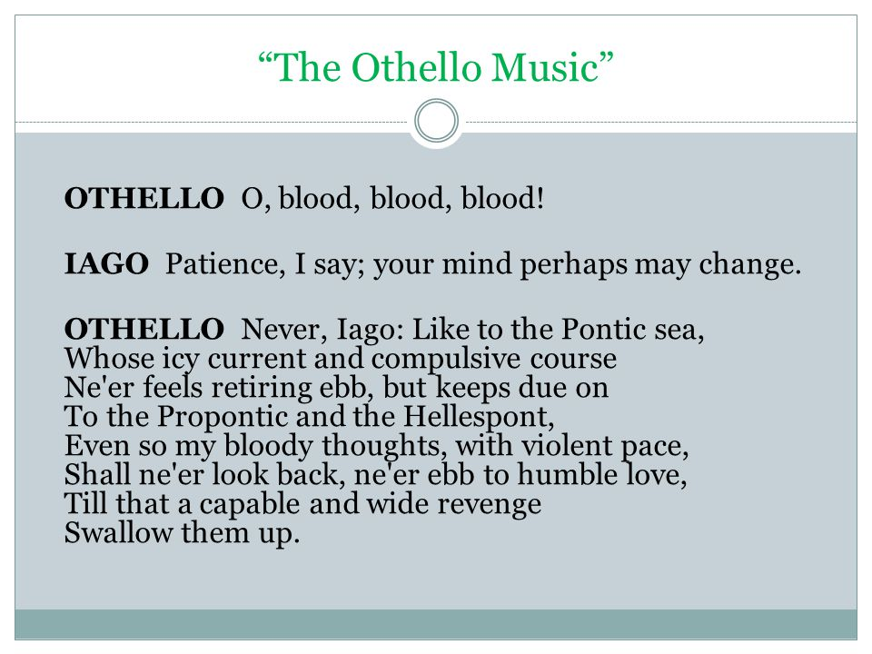 The Othello Music OTHELLO O, blood, blood, blood.