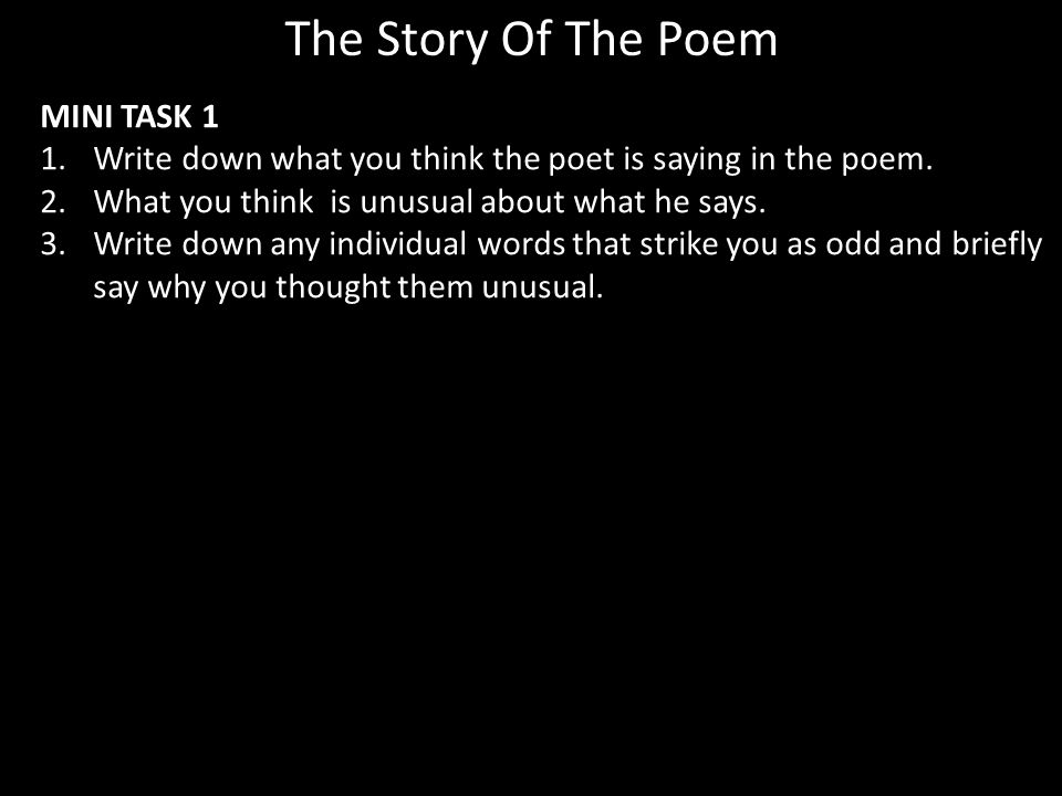 MINI TASK 1 1.Write down what you think the poet is saying in the poem.