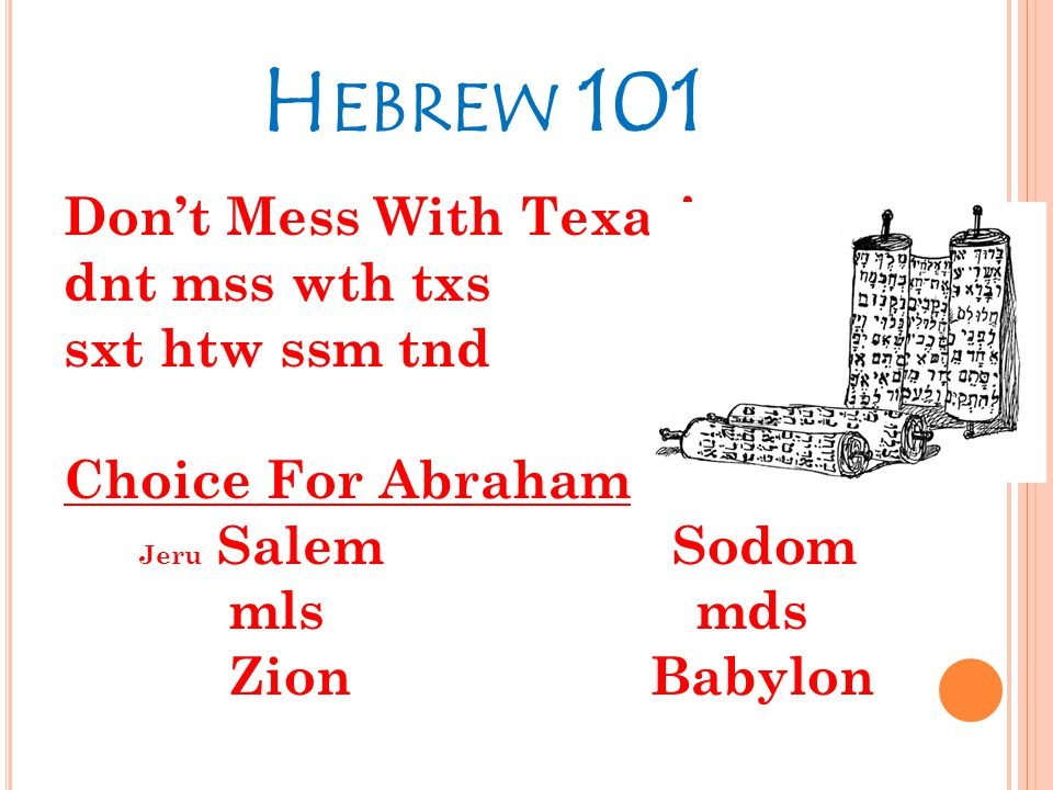 H EBREW 101 Don't Mess With Texas.