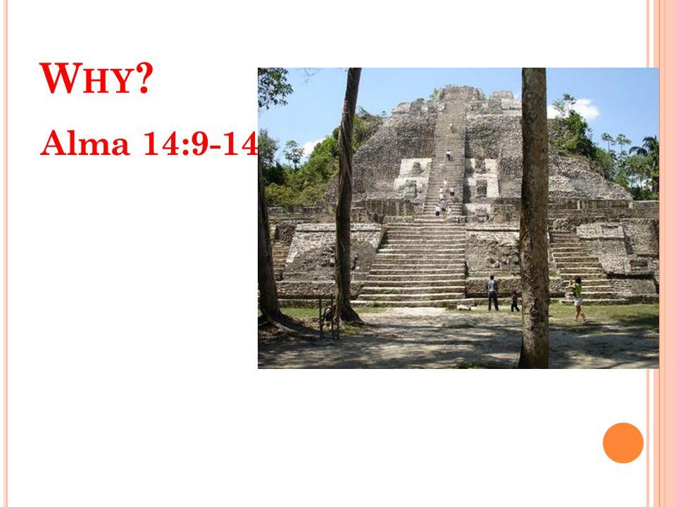 W HY Alma 14:9-14