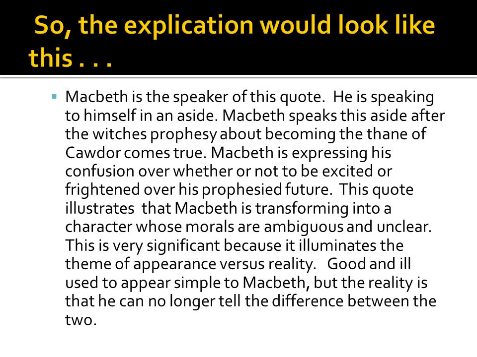  Macbeth is the speaker of this quote. He is speaking to himself in an aside.