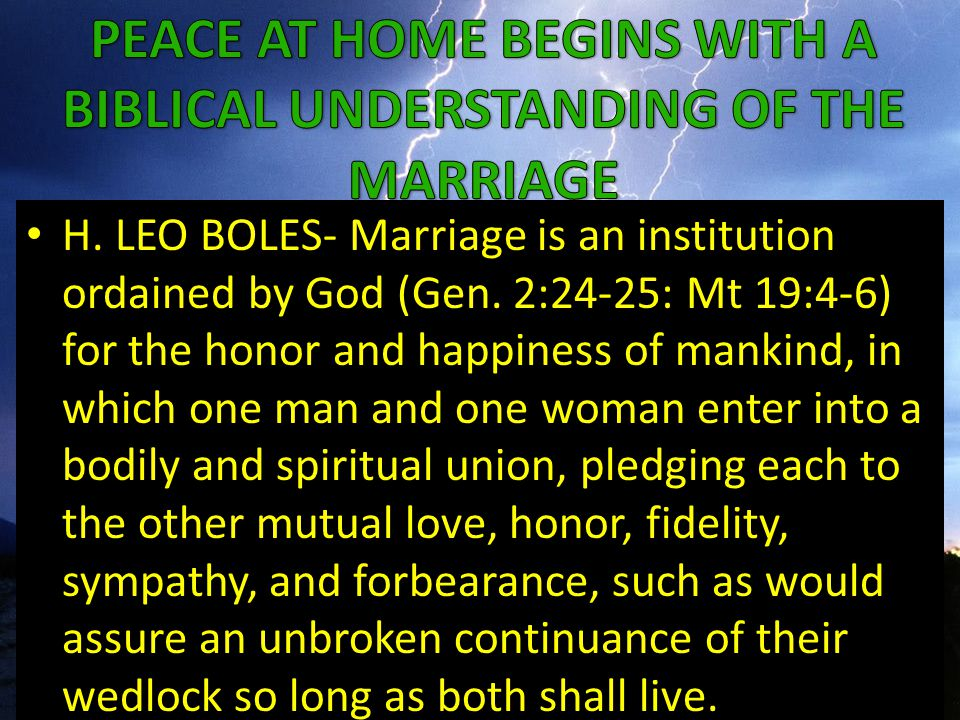 H. LEO BOLES- Marriage is an institution ordained by God (Gen.