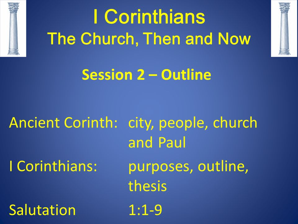 I Corinthians Purpose: To answer specific questions Now concerning The collection for the saints 16:1 KJV