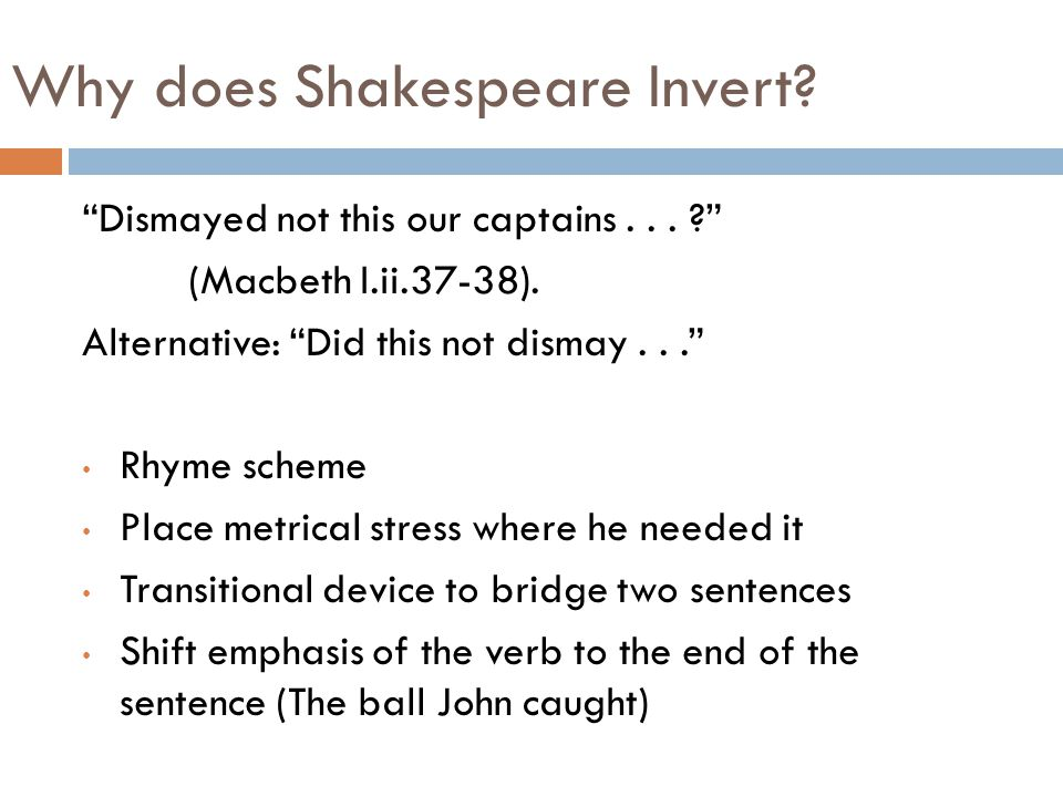 Why does Shakespeare Invert. Dismayed not this our captains...