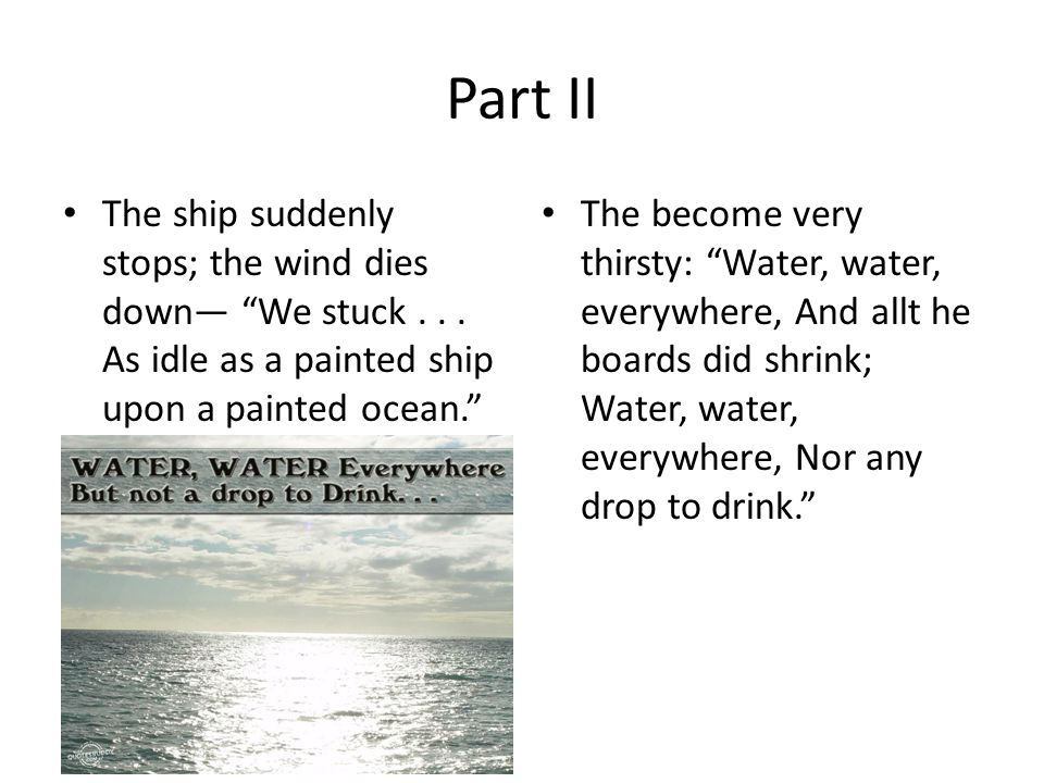 Part II The ship suddenly stops; the wind dies down— We stuck...