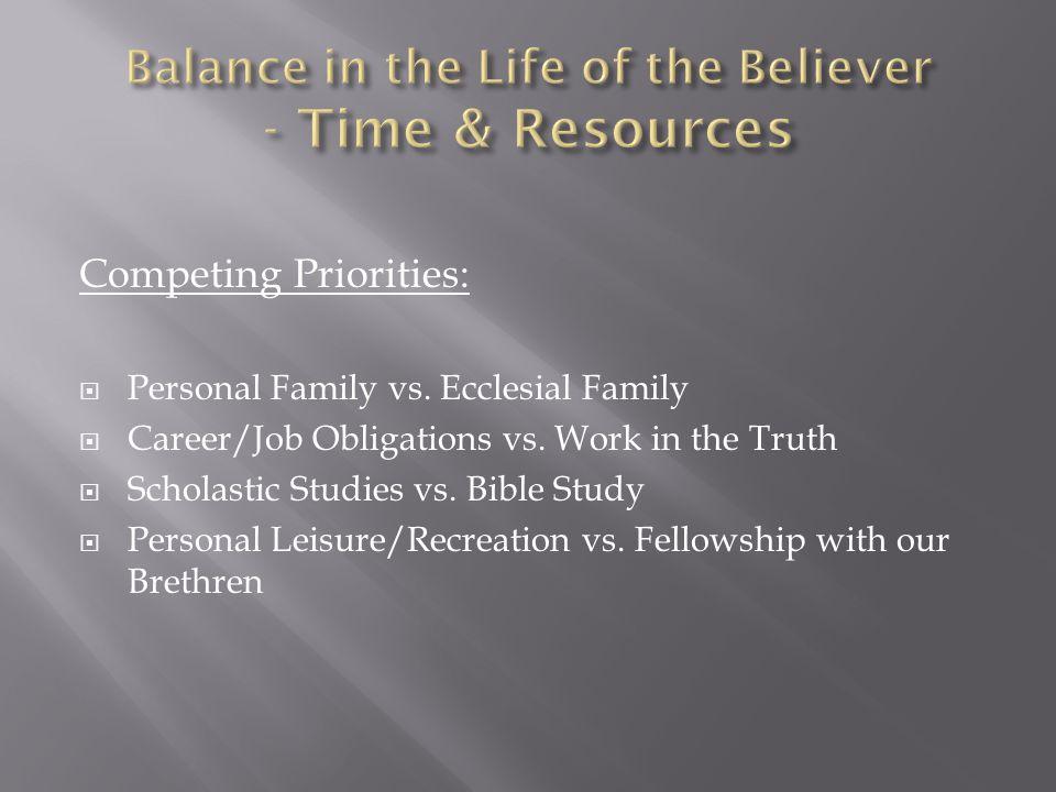Competing Priorities:  Personal Family vs. Ecclesial Family  Career/Job Obligations vs.
