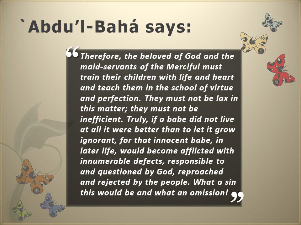 `Abdu'l-Bahá says: