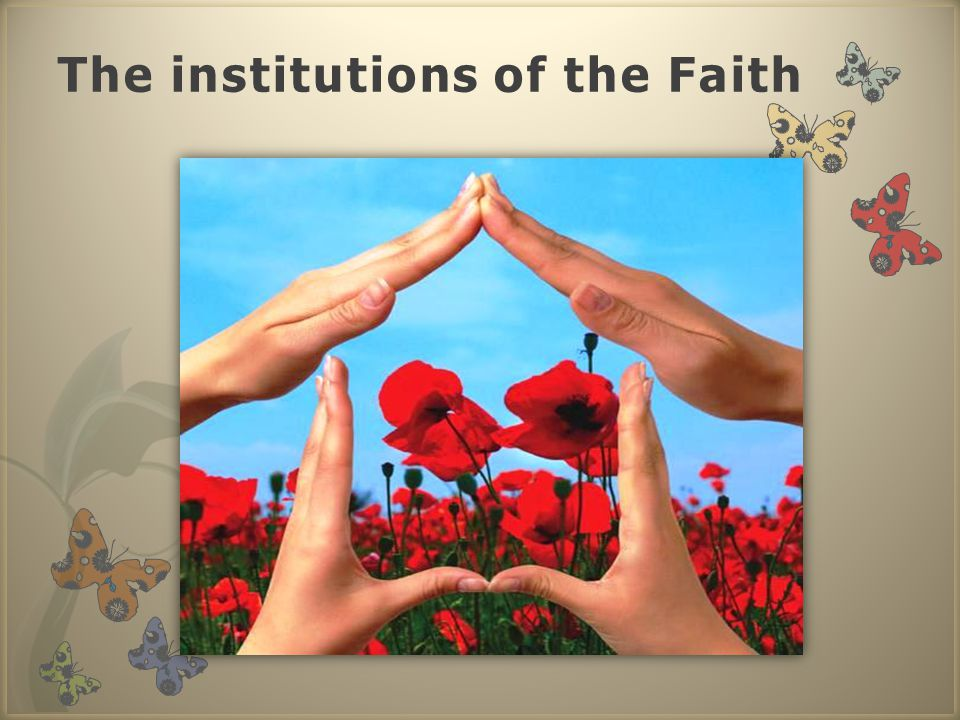 The institutions of the Faith