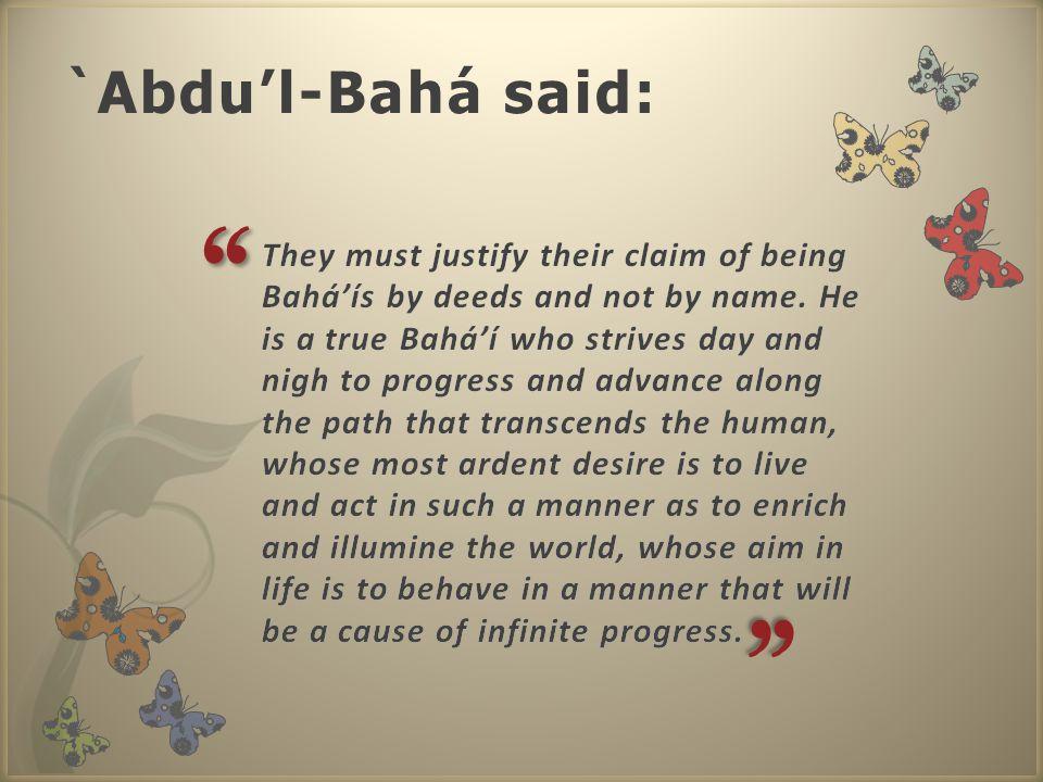 `Abdu'l-Bahá said: