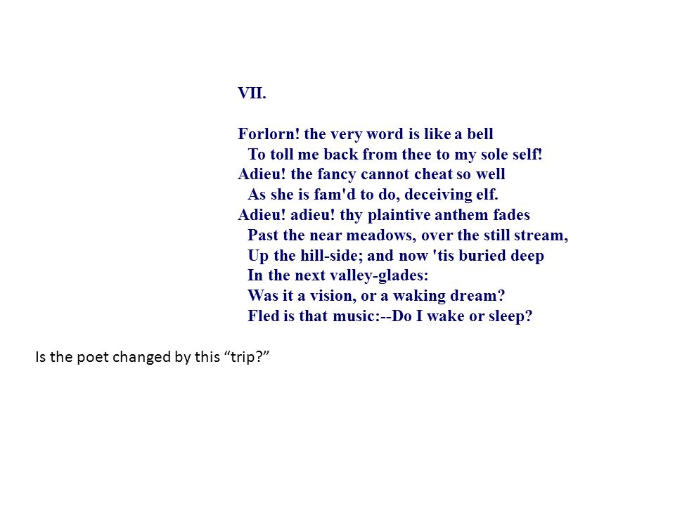VII. Forlorn. the very word is like a bell To toll me back from thee to my sole self.