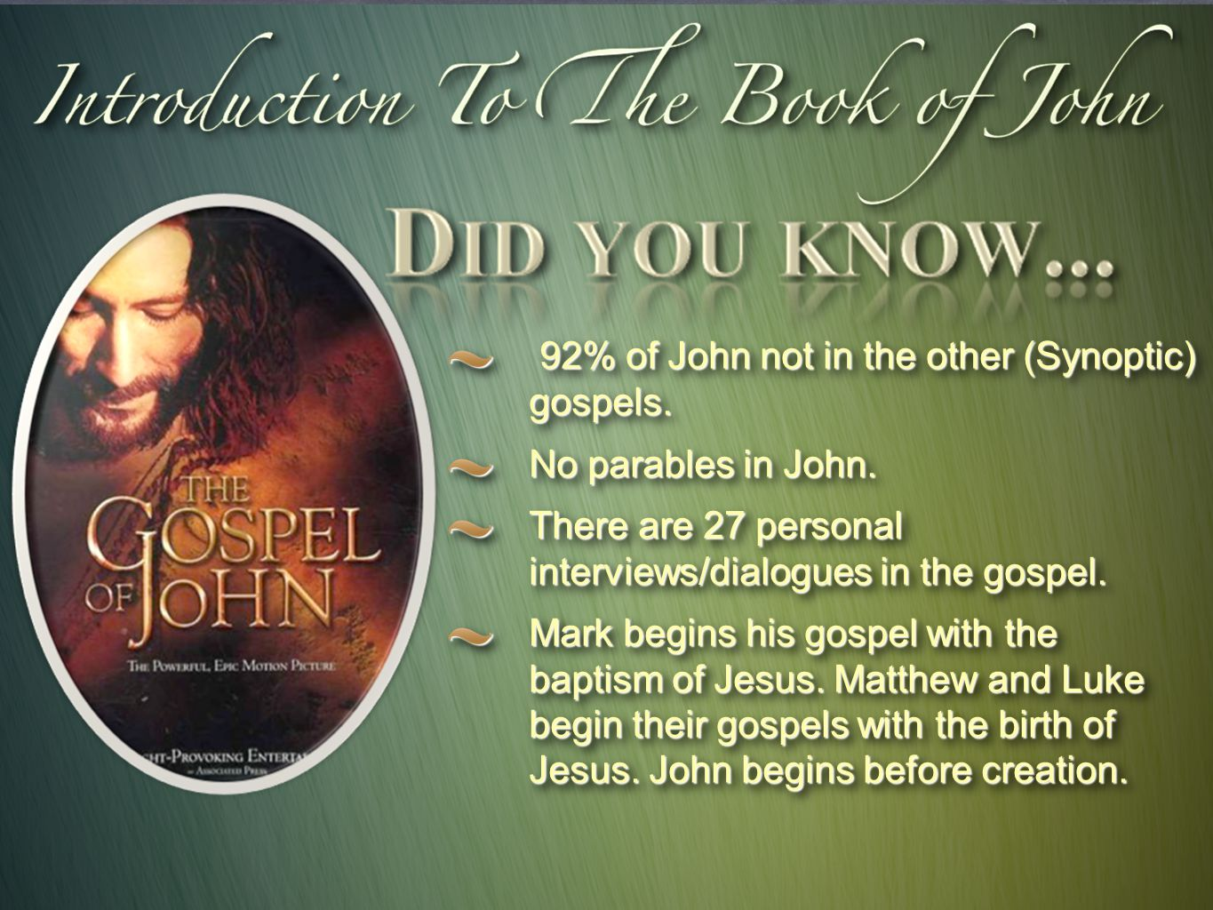92% of John not in the other (Synoptic) gospels. 92% of John not in the other (Synoptic) gospels.