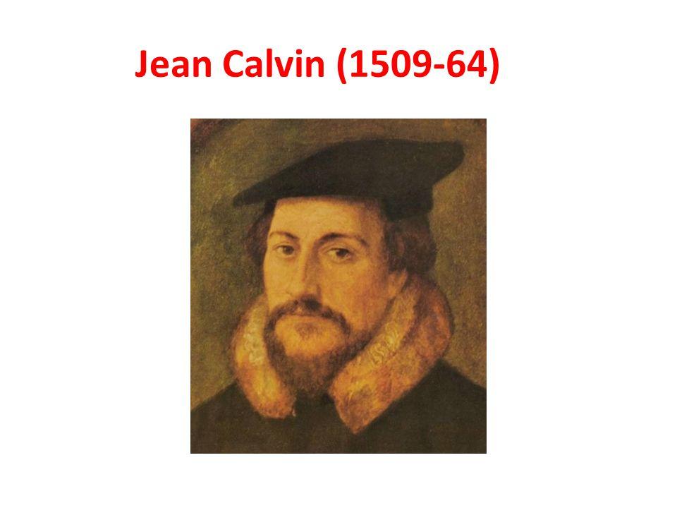 Jean Calvin (1509-64)
