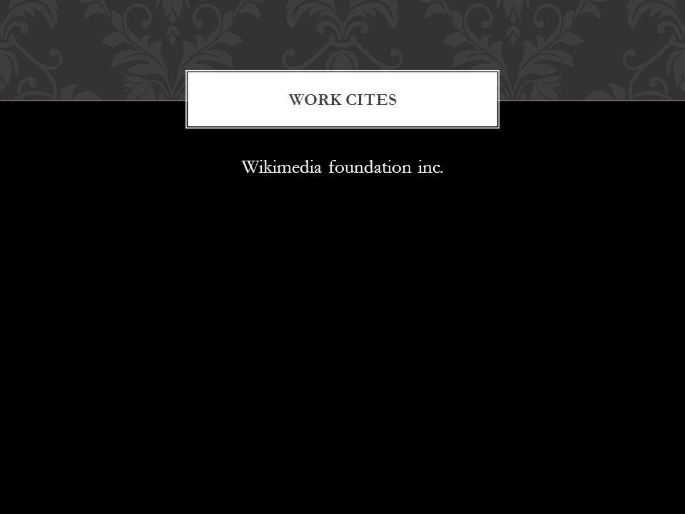 WORK CITES Wikimedia foundation inc.