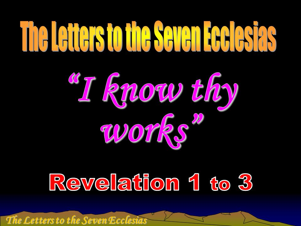 The Letters to the Seven Ecclesias ..