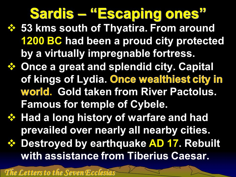 The Letters to the Seven Ecclesias Sardis – A reputation!