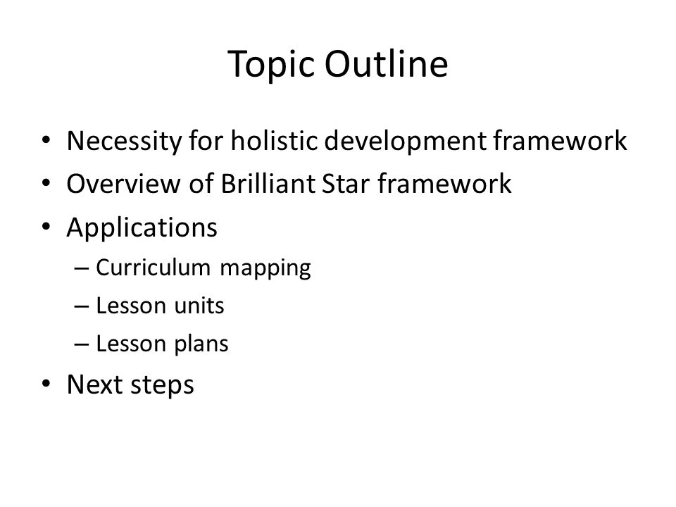 Becoming a Brilliant Star Need to – Specifically place holistic objectives in curriculum mapping and assessment activities – Develop and implement units and lesson plans that integrate academic and holistic objectives – Collect data on focus within specific lessons – Analyze classroom lessons – Make adjustments