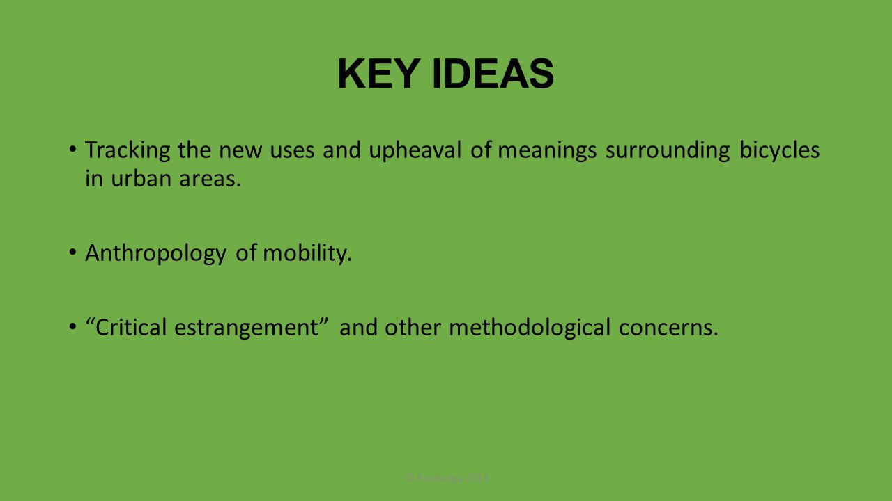 KEY IDEAS Tracking the new uses and upheaval of meanings surrounding bicycles in urban areas.