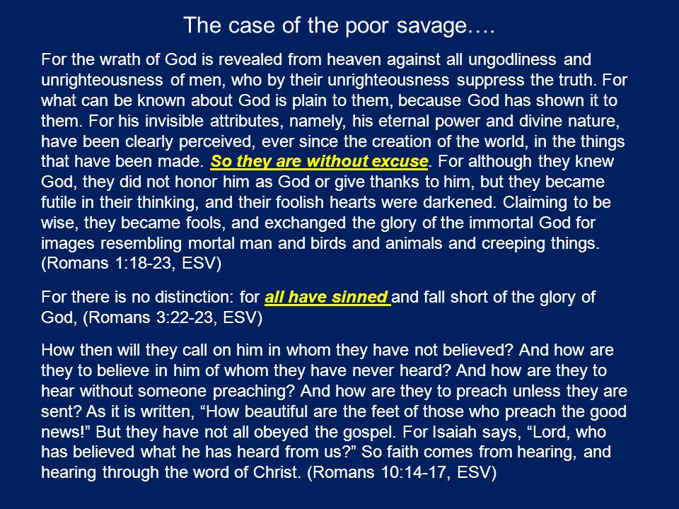 The case of the poor savage…. For the wrath of God is revealed from heaven against all ungodliness and unrighteousness of men, who by their unrighteou
