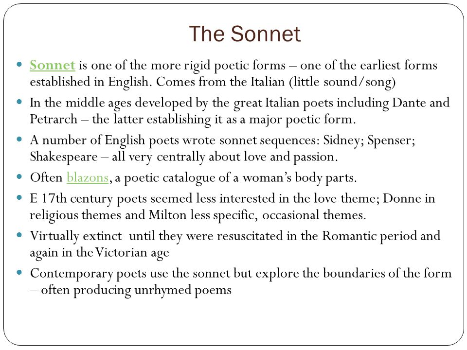 The Sonnet Sonnet is one of the more rigid poetic forms – one of the earliest forms established in English.
