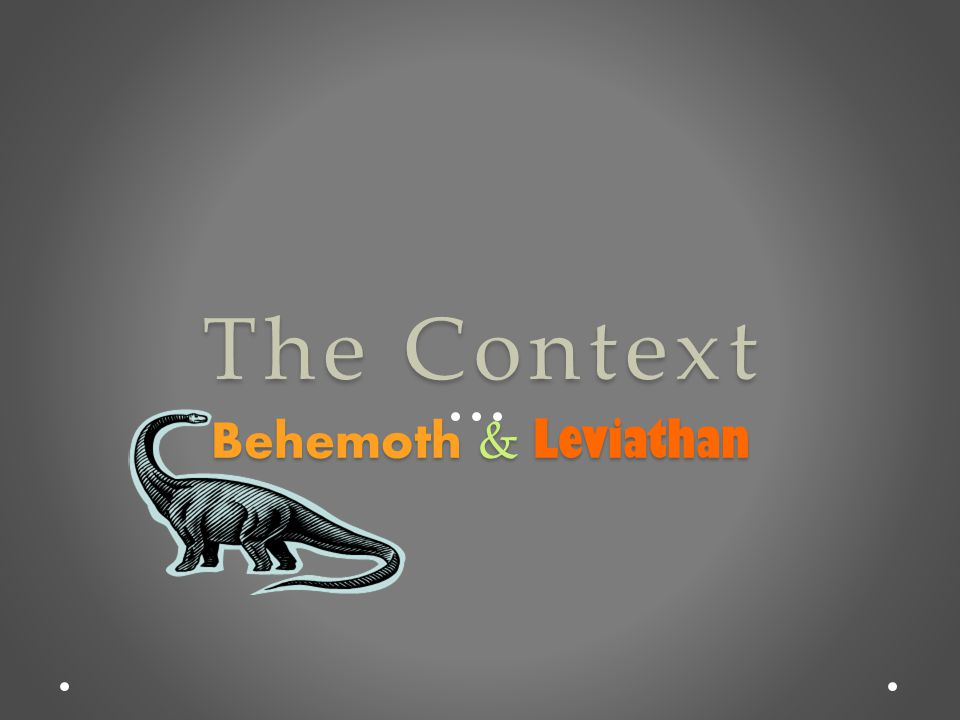 The Context Behemoth & Leviathan