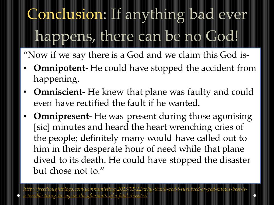 Conclusion: If anything bad ever happens, there can be no God.