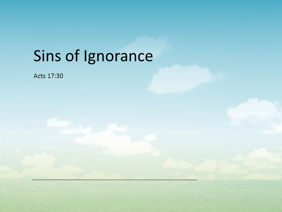 Acts 17:30 Sins of Ignorance