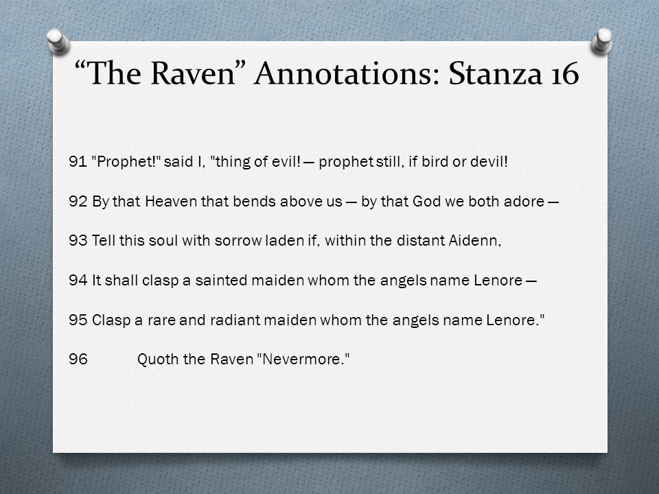 The Raven Annotations: Stanza 16 91 Prophet! said I, thing of evil.