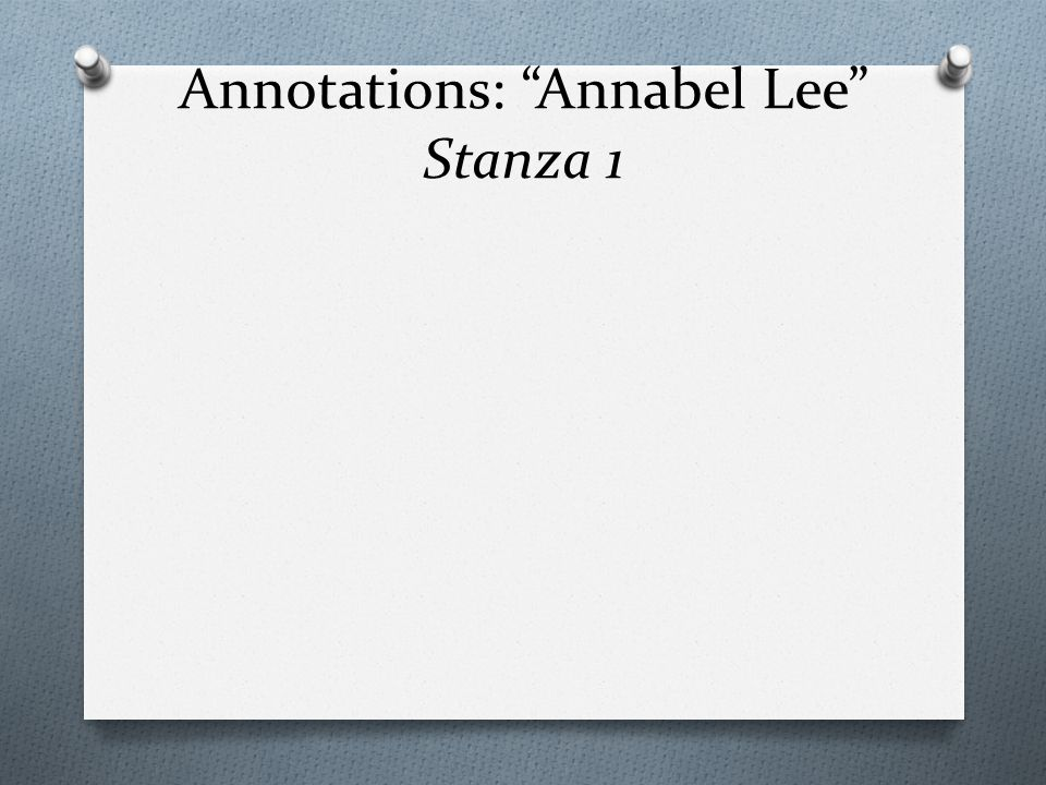 Annotations: Annabel Lee Stanza 1