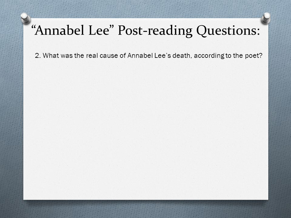 Annabel Lee Post-reading Questions: 2.