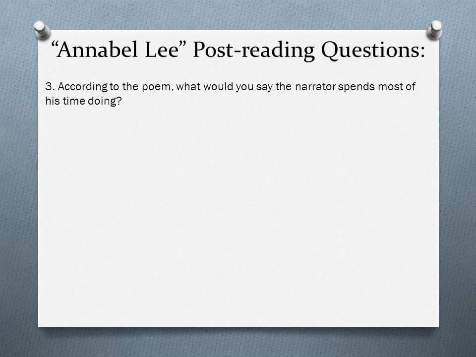 Annabel Lee Post-reading Questions: 3.
