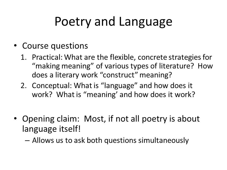 Poetry and Language Defamiliarized – Poetry uses familiar language (words, metaphor, etc).